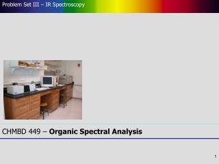 CHMBD 449   Organic Spectral Analysis