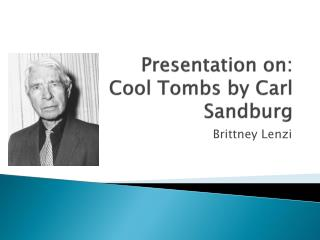 Presentation on: Cool Tombs by Carl Sandburg