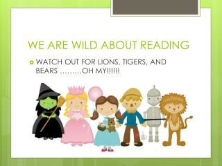 WE ARE WILD ABOUT READING