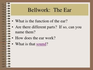 Bellwork:  The Ear