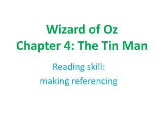 Wizard of Oz Chapter 4: The Tin Man