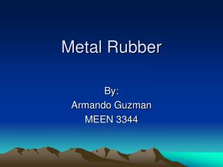 Metal Rubber