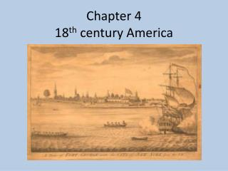 Chapter 4  18 th  century America