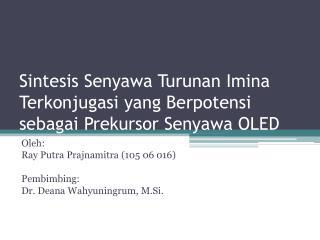 Sintesis Senyawa Turunan Imina Terkonjugasi yang Berpotensi sebagai Prekursor Senyawa OLED