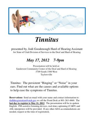 Tinnitus  presented by, Jodi  Goodenough Hard of Hearing Assistant