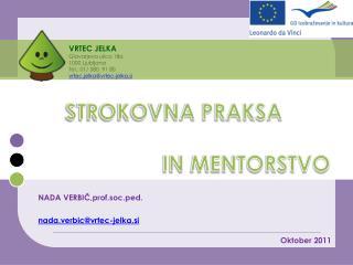 VRTEC JELKA Glavarjeva ulica 18a 1000 Ljubljana Tel.: 01/ 580  91 80 vrtec.jelka@vrtec - jelka.si