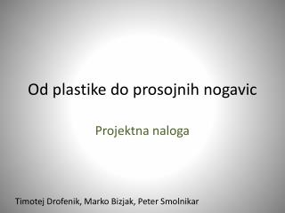 Od plastike do prosojnih  nogavic