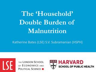 The 'Household' Double Burden of Malnutrition