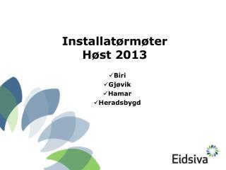 Installatørmøter Høst  2013