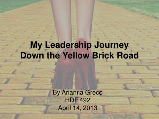 My Leadership Journey Down the Yellow Brick Road