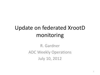 Update on federated  XrootD monitoring