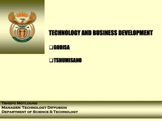 TECHNOLOGY AND BUSINESS DEVELOPMENT  GODISA  TSHUMISANO