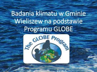 Badania klimatu w Gminie Wieliszew na podstawie  P rogramu GLOBE