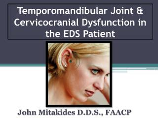 Temporomandibular Joint & Cervicocranial Dysfunction in the EDS Patient
