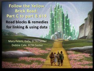 Follow the Yellow Brick Road:   Part C to part B 619