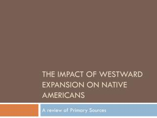 The Impact of Westward Expansion on Native Americans