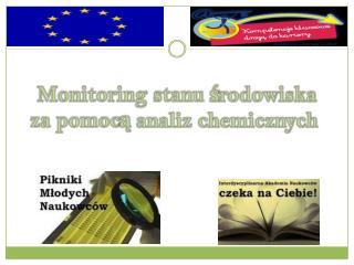Monitoring stanu środowiska  za pomocą analiz chemicznych