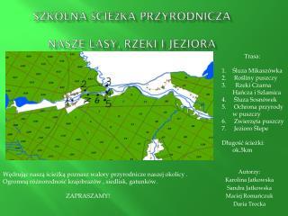 SZKOLNA ścieżka przyrodnicza NASZE LASY , RZEKI i JEZIORA