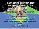 2005 GFDL HURRICANE PREDICTION SYSTEM