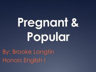 Pregnant & Popular