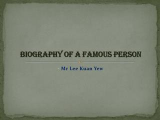 Biography of a famous person