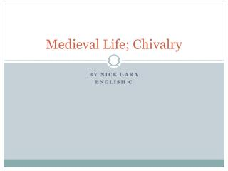 Medieval Life; Chivalry