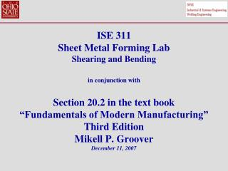 ISE 311 Sheet Metal Forming Lab Shearing and Bending  in conjunction with  Section 20.2 in the text book  Fundamentals o