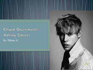Chord Overstreet's Acting Career
