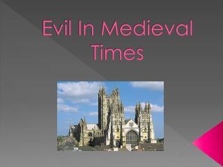Evil In Medieval Times