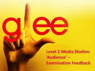 Level 2 Media Studies: 'Audience' – Examination Feedback