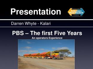PBS – The first Five Years An operators Experience