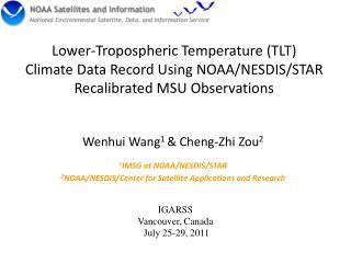 Wenhui  Wang 1  & Cheng- Zhi  Zou 2 1 IMSG at NOAA/NESDIS/STAR
