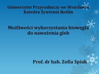 Prof. dr hab. Zofia  Spiak