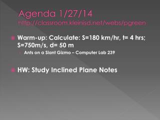 Agenda 1/27/14 http://classroom.kleinisd.net/webs/pgreen