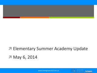 Elementary Summer Academy Update May 6 ,  2014