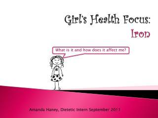 Girl�s Health Focus: Iron