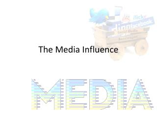 The Media Influence