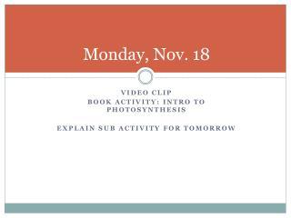 Monday, Nov. 18