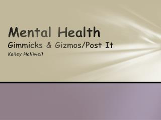 Mental Health  Gimmicks & Gizmos/Post It