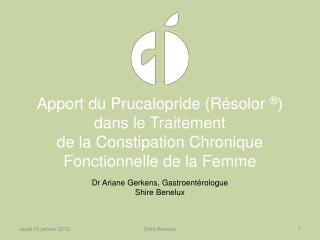 Dr Ariane  Gerkens , Gastroent�rologue    Shire  Benelux