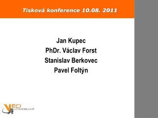 Tisková konference 10.08. 2011