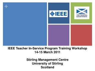 IEEE Teacher In-Service Program Training Workshop 14-15 March 2011 Stirling  Management Centre