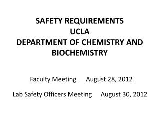 SAFETY REQUIREMENTS UCLA DEPARTMENT OF CHEMISTRY AND BIOCHEMISTRY