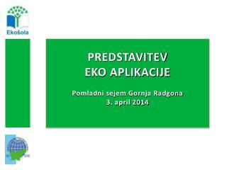 PREDSTAVITEV  EKO APLIKACIJE Pomladni sejem Gornja Radgona 3. april 2014