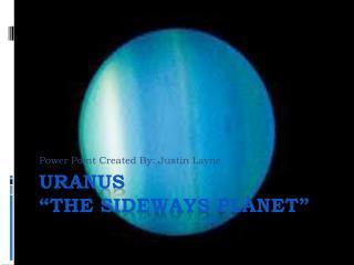 "Uranus  ""The sideways planet"""
