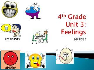 4 th  Grade Unit 3: Feelings