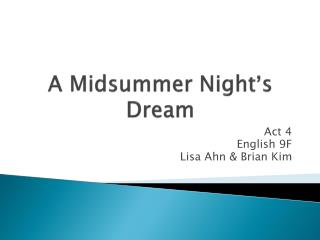 A Midsummer Night ' s Dream