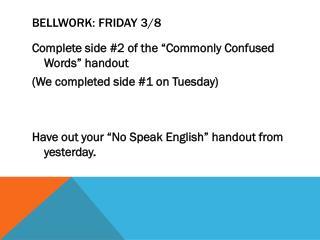 Bellwork : Friday 3/8