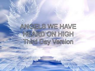 ANGELS WE HAVE HEARD ON HIGH Third Day Version