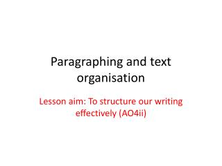 Paragraphing and text organisation